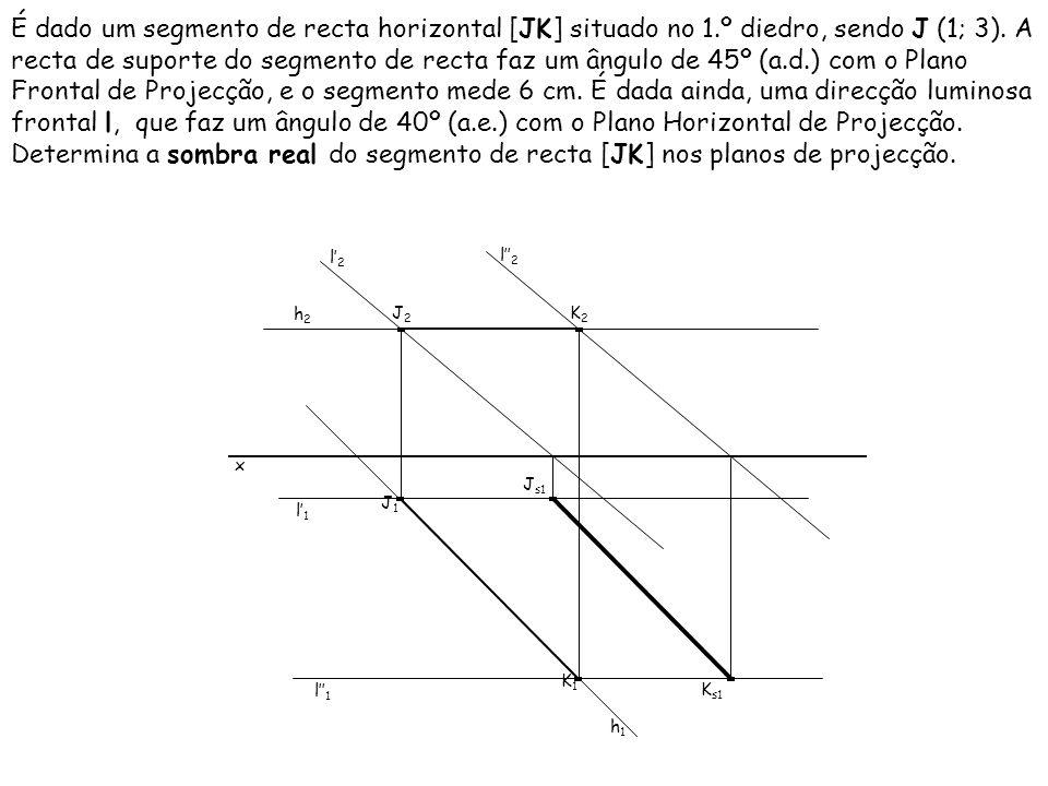É dado um segmento de recta horizontal [JK] situado no 1